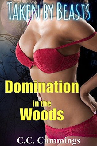 Taken  by  Beasts: Domination in the Woods by C.C. Cummings
