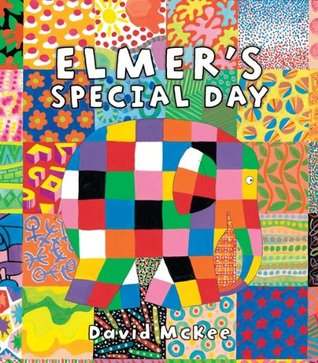 Elmers Special Day (Andersen Press Picture Books)  by  David McKee