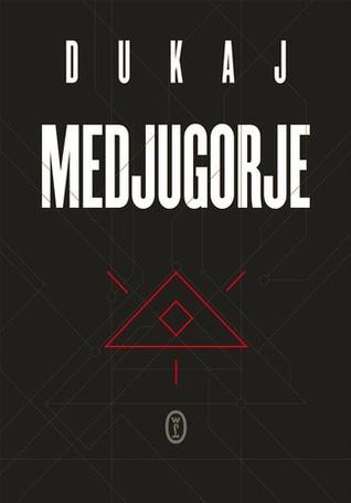 Medjugorje  by  Jacek Dukaj