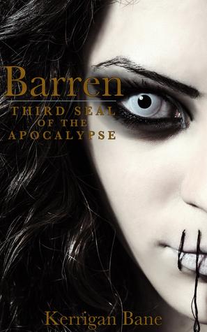 Barren (Seals of the Apocalypse, #3)  by  Kerrigan Bane