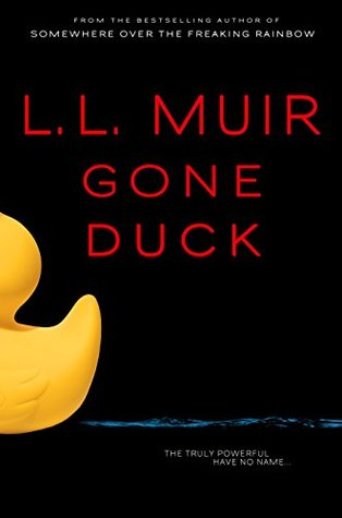 Gone Duck  by  L.L. Muir