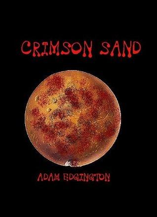 Crimson Sand  by  Adam Edgington