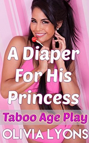 A Diaper for His Princess  by  Olivia Lyons