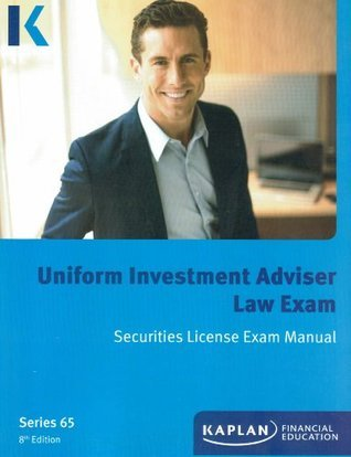 Kaplan Series 65 Uniform Investment Adviser Law Exam Securities License Exam Manual, 8th Edition, 2013  by  Kaplan Inc.