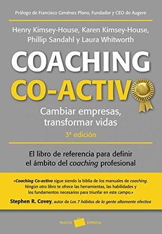 Coaching co-activo: Cambiar empresas, transformar vidas Henry Kimsey-House