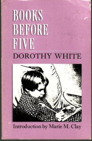 Books Before Five Dorothy White