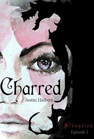 Charred (Sirenfire Book 1)  by  Justin Halbert