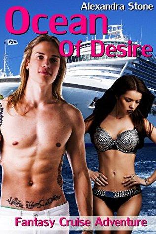 Ocean Of Desire: Fantasy Cruise Adventure (My Secret Adventure Erotica Book 2) Alexandra Stone