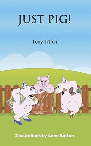 Just Pig! Tony Tiffen