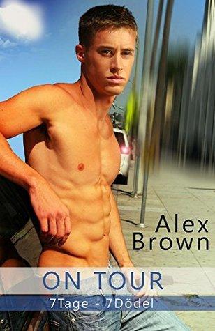 On Tour: 7 Tage - 7 Dödel - Gay Romance  by  Alex Brown
