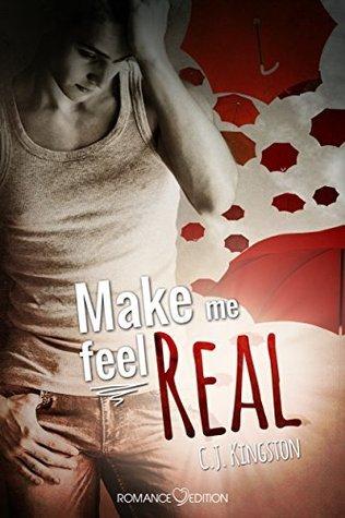 Make Me Feel Real  by  Carina Köbi