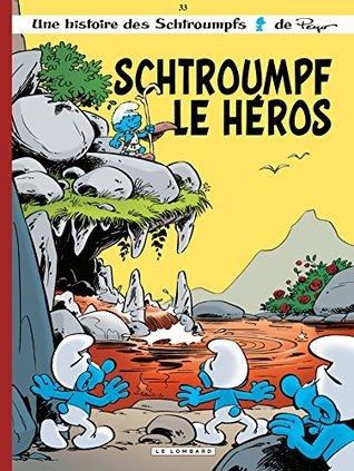 Schtroumpf le Héros (Les Schtroumpfs, #33) Peyo