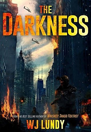 The Darkness (Invasion Trilogy, #1)  by  W.J. Lundy