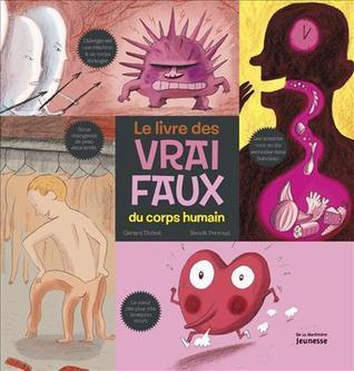 Le livre des vrai faux du corps humain Gérard Dhôtel