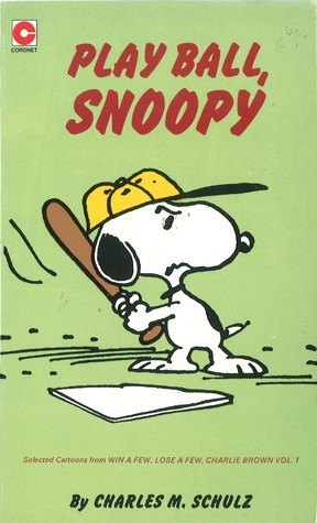 Play Ball, Snoopy Charles M. Schulz