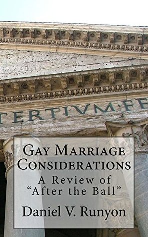 Gay Marriage Considerations: A Review of After the Ball Daniel Runyon