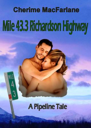 Mile 43.3 Richardson Highway  by  Cherime MacFarlane