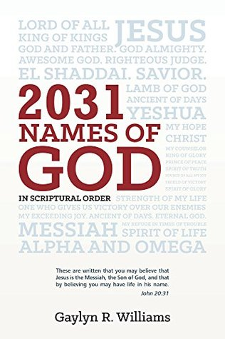 2031 Names of God in Scriptural Order: Transform Your Life As You Get to Know God in New Ways  by  Gaylyn R. Williams