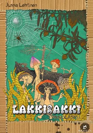 Lakkisakki - Pakkolasku (Lakkisakki #1)  by  Jussa Lehtinen