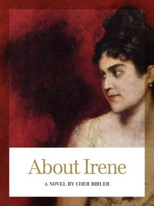 About Irene  by  Cher Bibler