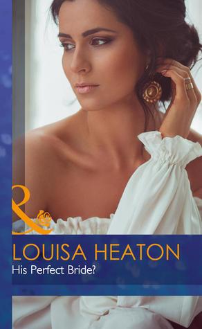 His Perfect Bride? Louisa Heaton