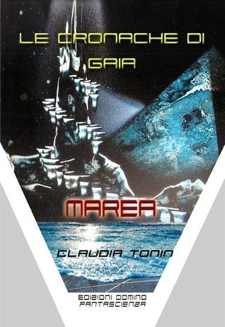 Marea (Le cronache di Gaia, #3)  by  Claudia Tonin