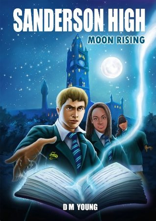 Sanderson High (Moon Rising Book 1)  by  D M Young