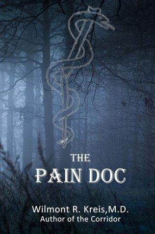The Pain Doc Wilmont R. Kreis