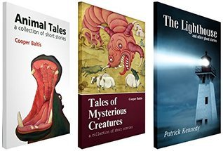 Animal Tales, Tales of Mysterious Creatures and The Lighthouse:  by  Cooper Baltis