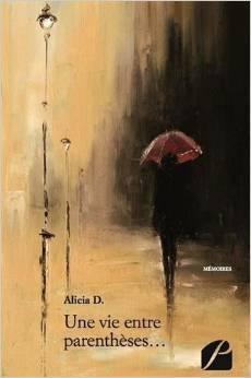 Une vie entre parenthèses...  by  Alicia D.