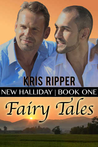 Fairy Tales (New Halliday #1)  by  Kris Ripper
