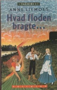 Hvad Floden Bragte (Steppernes datter, #1) Anne Lilmoes