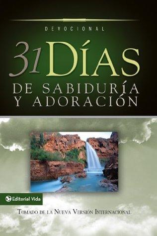 31 días de sabiduría y adoración: Tomado de la Santa Biblia Nueva Versión Internacional  by  Zondervan