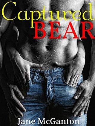 Captured Bear (A Paranormal BBW Werebear Erotic Romance)  by  Jane McGanton