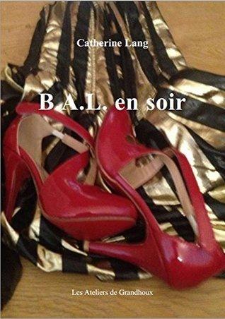 B.A.L. en soir  by  Catherine  Lang