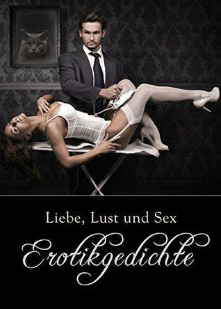Liebes, Lust und Sex - Erotikgedichte - Erotische Gedichte - Klassiker zum Verführen Hugo von Hofmannsthal