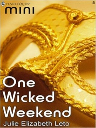 One Wicked Weekend Julie Leto