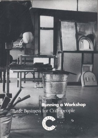 Running a Workshop: Basic Business for Craftspeople  by  Barclay Price