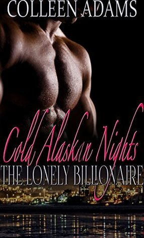 Cold Alaskan Nights (A BBW Mail-Order-Bride Billioniare Romance): The Lonely Billionaire Colleen Adams