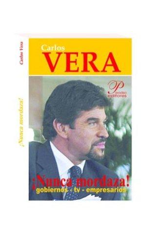 ¡Nunca mordaza! (El oficio de contar nº 6) Carlos Vera
