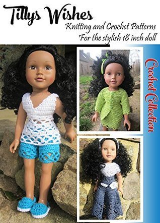18inch Doll Crochet Collection No 1: Stylish clothes for 18inch dolls  by  Tillys Wishes