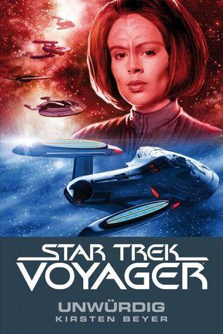 Unwürdig (Star Trek: Voyager, #6)  by  Kirsten Beyer