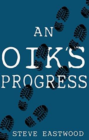 An Oiks Progress Steve Eastwood
