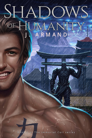 Shadows of Humanity (The Immortal Coil Book 2) J. Armand