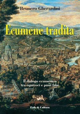 Ecumene Tradita (Collan Saggistica Vol. 32)  by  Brunero Gherardini