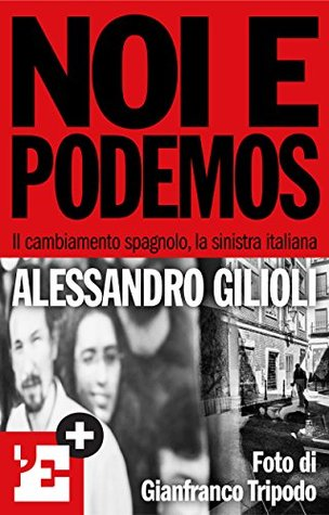 Noi e Podemos  by  Alessandro Gilioli