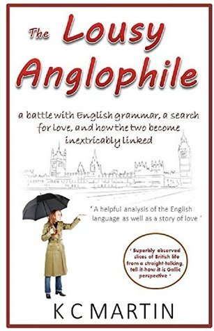The Lousy Anglophile  by  K.C.  Martin