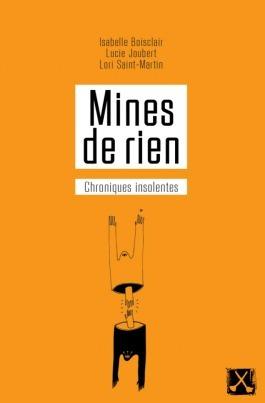 Mines de rien  by  Isabelle Boisclair