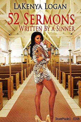 52 Sermons Written  by  a Sinner by LaKenya Logan