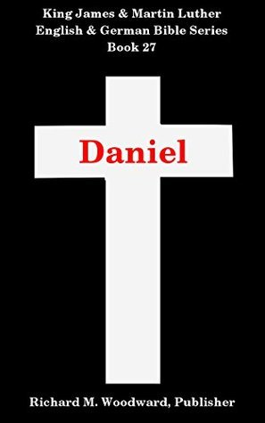 Daniel (King James and Martin Luther English and German Bible Series Book 27)  by  Anonymous